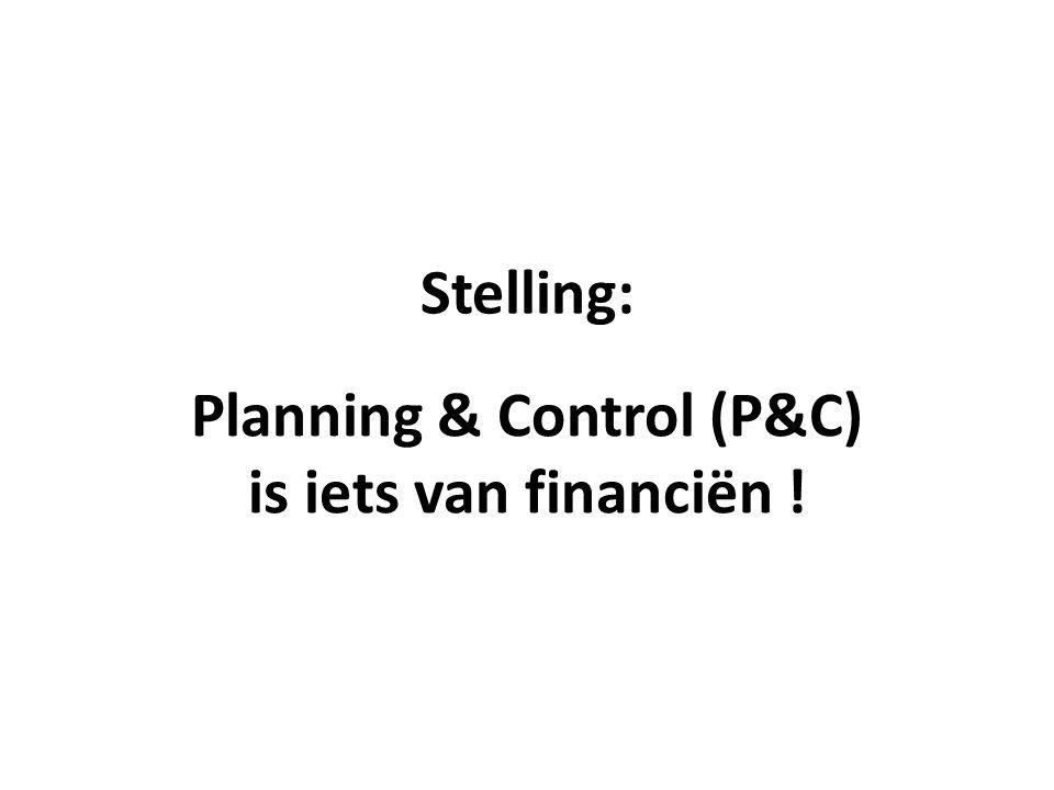 Stelling: Planning & Control (P&C) is iets van financiën !
