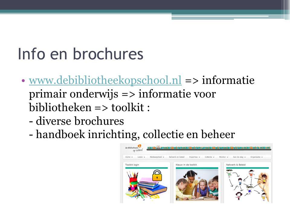 Info en brochures www.debibliotheekopschool.nl => informatie primair onderwijs => informatie voor bibliotheken => toolkit : - diverse brochures - handboek inrichting, collectie en beheerwww.debibliotheekopschool.nl