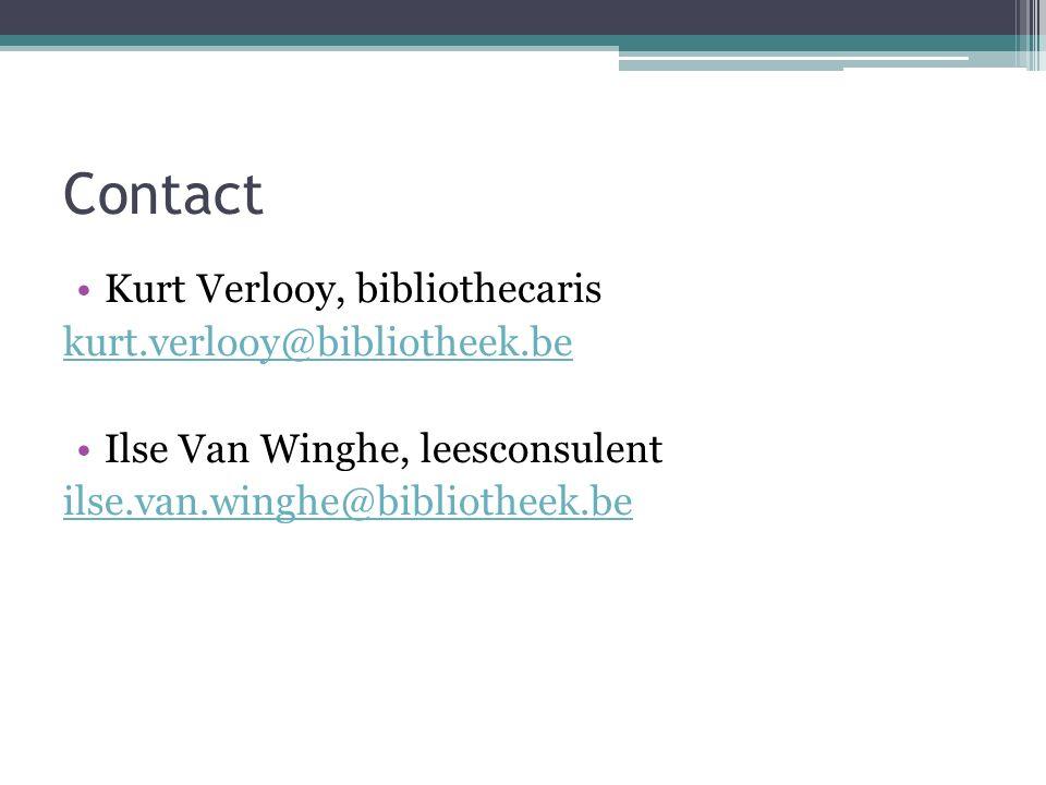 Contact Kurt Verlooy, bibliothecaris kurt.verlooy@bibliotheek.be Ilse Van Winghe, leesconsulent ilse.van.winghe@bibliotheek.be
