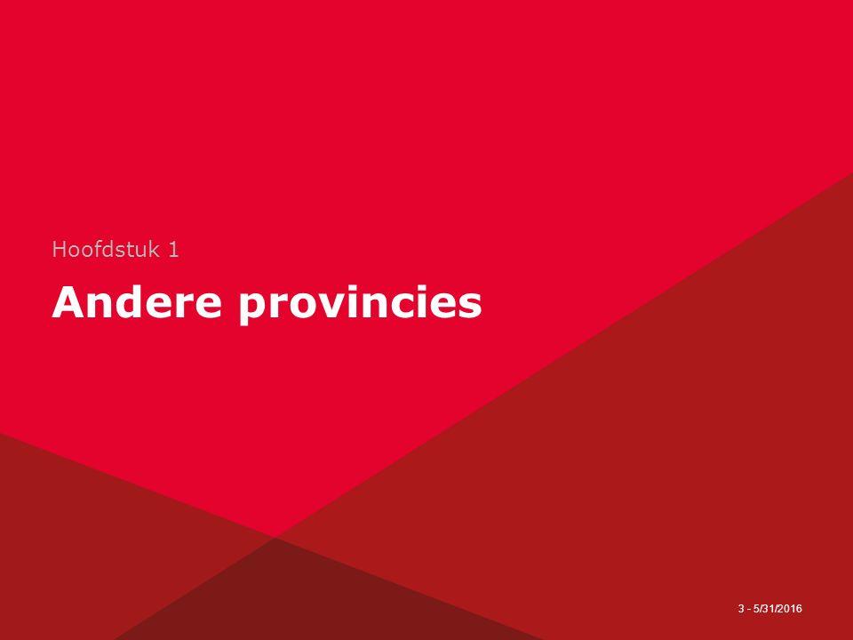 3 - 5/31/2016 Hoofdstuk 1 Andere provincies