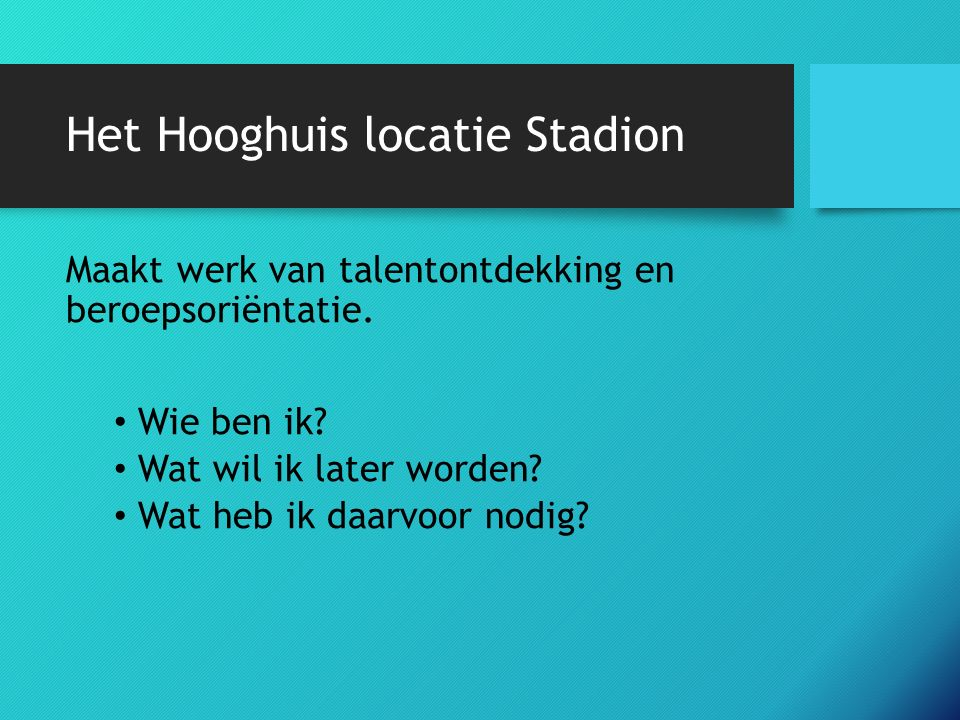 Het Hooghuis locatie Stadion Maakt werk van talentontdekking en beroepsoriëntatie.