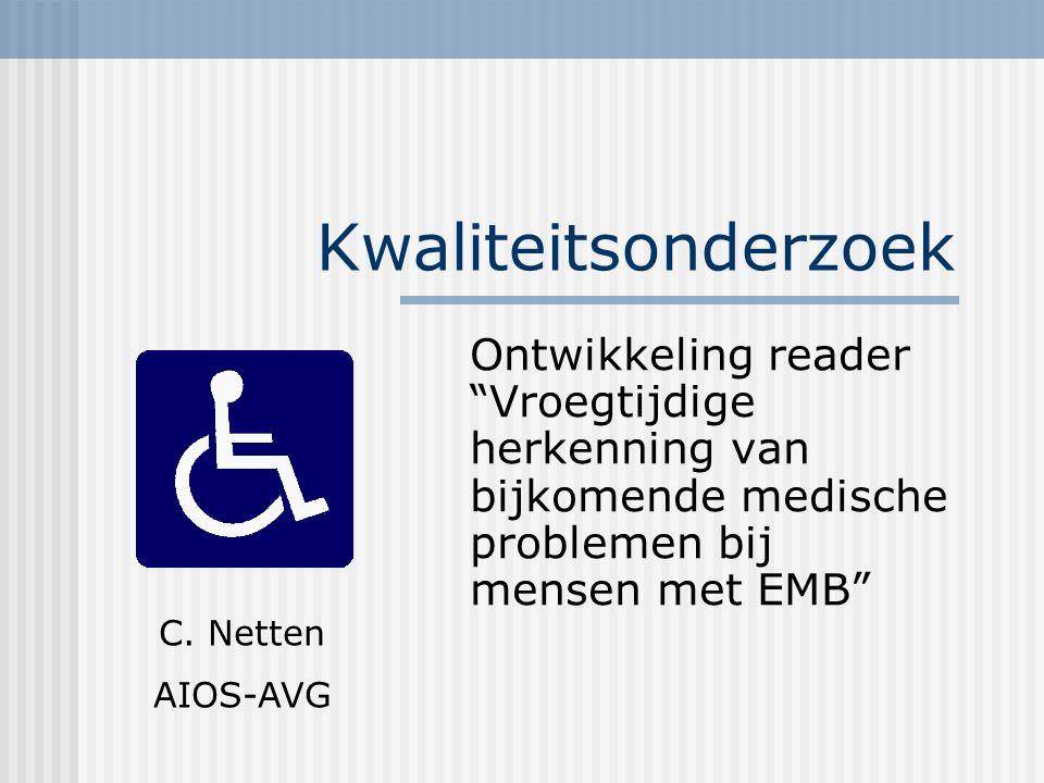 Kwaliteitsonderzoek Ontwikkeling reader Vroegtijdige herkenning van bijkomende medische problemen bij mensen met EMB C.