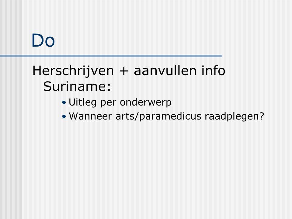 Do Herschrijven + aanvullen info Suriname: Uitleg per onderwerp Wanneer arts/paramedicus raadplegen
