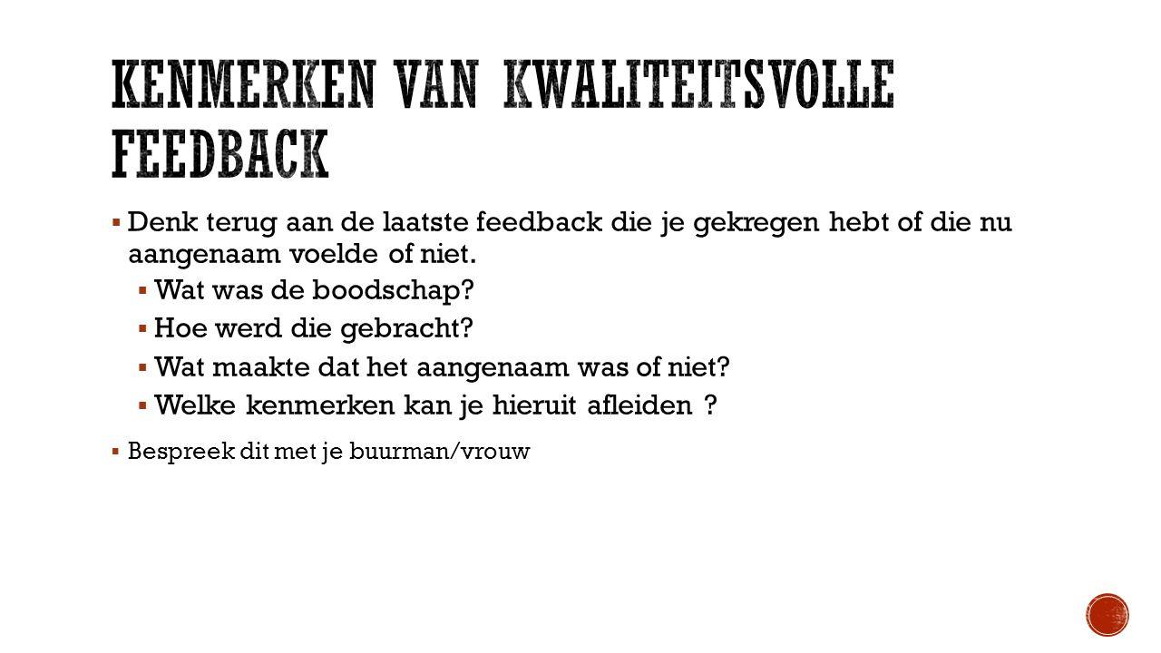 Denk terug aan de laatste feedback die je gekregen hebt of die nu aangenaam voelde of niet.