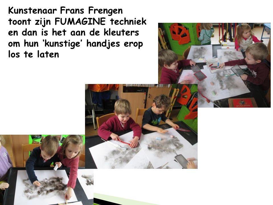 Kunstenaar Frans Frengen toont zijn FUMAGINE techniek en dan is het aan de kleuters om hun 'kunstige' handjes erop los te laten