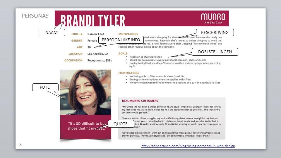 8 http://adpearance.com/blog/using-personas-in-web-design FOTO QUOTE BESCHRIJVING PERSOONLIJKE INFO DOELSTELLINGEN NAAM PERSONAS