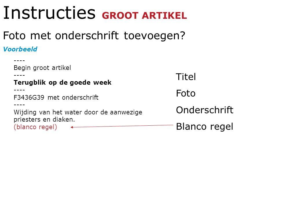 Instructies GROOT ARTIKEL Foto met onderschrift toevoegen.