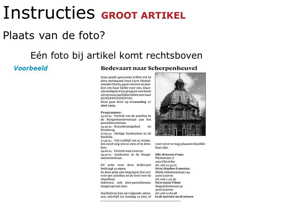 Instructies GROOT ARTIKEL Plaats van de foto? Eén foto bij artikel komt rechtsboven Voorbeeld