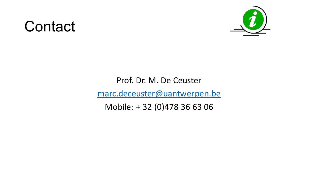 Contact Prof. Dr. M. De Ceuster marc.deceuster@uantwerpen.be Mobile: + 32 (0)478 36 63 06
