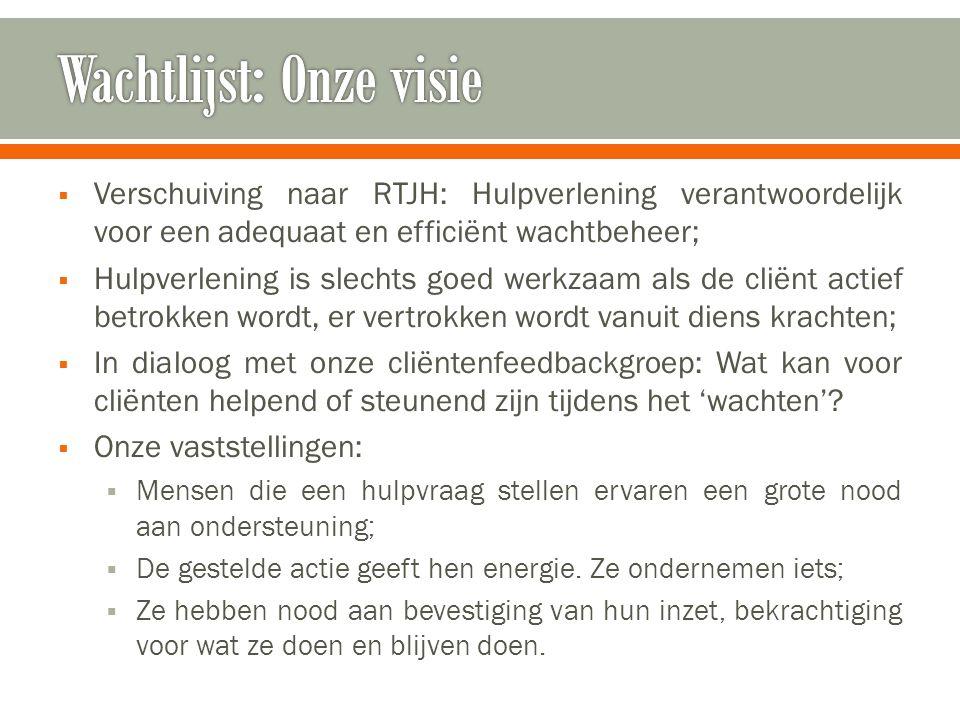  Verschuiving naar RTJH: Hulpverlening verantwoordelijk voor een adequaat en efficiënt wachtbeheer;  Hulpverlening is slechts goed werkzaam als de c