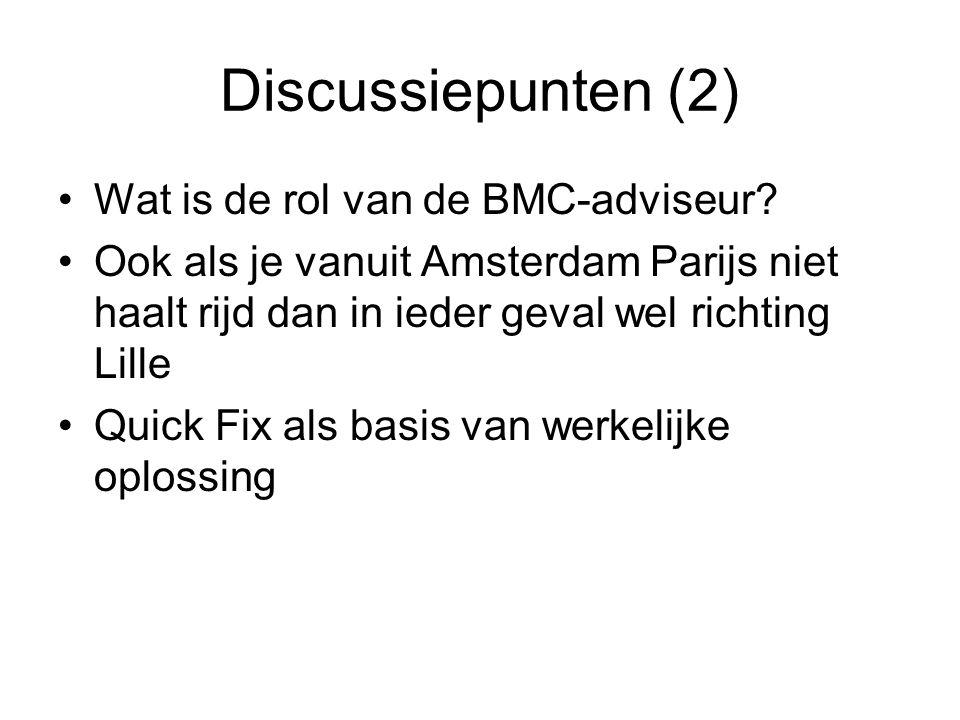 Discussiepunten (2) Wat is de rol van de BMC-adviseur.