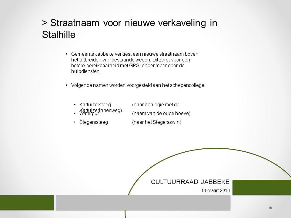CULTUURRAAD JABBEKE 14 maart 2016 > Straatnaam voor nieuwe verkaveling in Stalhille Volgende namen worden voorgesteld aan het schepencollege: Kartuizersteeg(naar analogie met de Kartuizerinnenweg) Waterput(naam van de oude hoeve) Stegerssteeg(naar het Stegerszwin) Gemeente Jabbeke verkiest een nieuwe straatnaam boven het uitbreiden van bestaande wegen.