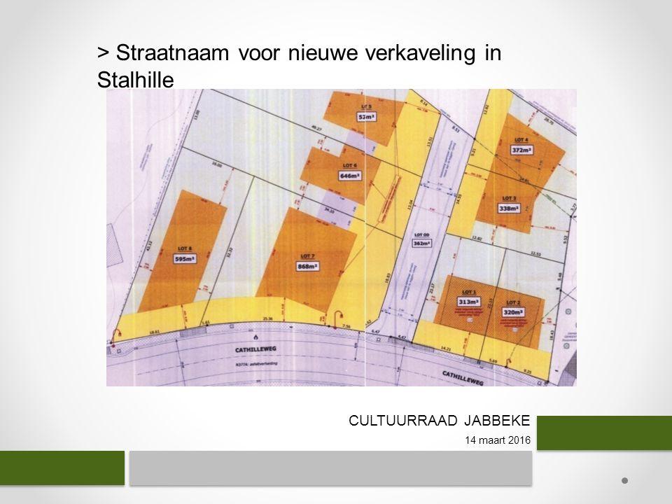 CULTUURRAAD JABBEKE 14 maart 2016 > Straatnaam voor nieuwe verkaveling in Stalhille
