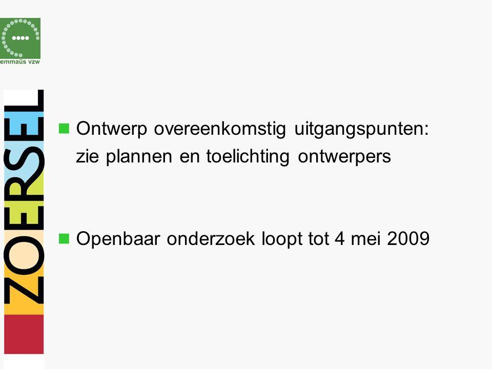Ontwerp overeenkomstig uitgangspunten: zie plannen en toelichting ontwerpers Openbaar onderzoek loopt tot 4 mei 2009