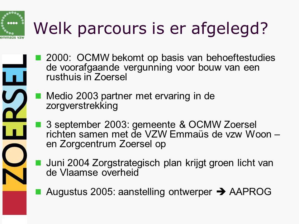 Welk parcours is er afgelegd? 2000: OCMW bekomt op basis van behoeftestudies de voorafgaande vergunning voor bouw van een rusthuis in Zoersel Medio 20