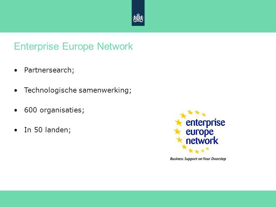 Enterprise Europe Network Partnersearch; Technologische samenwerking; 600 organisaties; In 50 landen;