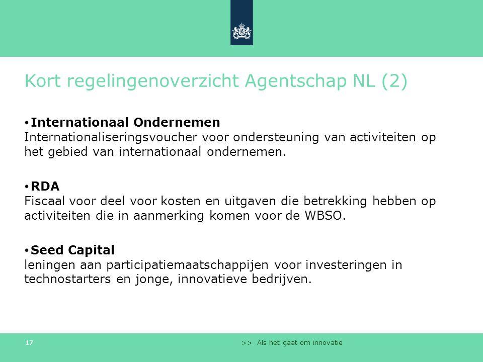 >> Als het gaat om innovatie 17 Kort regelingenoverzicht Agentschap NL (2) Internationaal Ondernemen Internationaliseringsvoucher voor ondersteuning van activiteiten op het gebied van internationaal ondernemen.