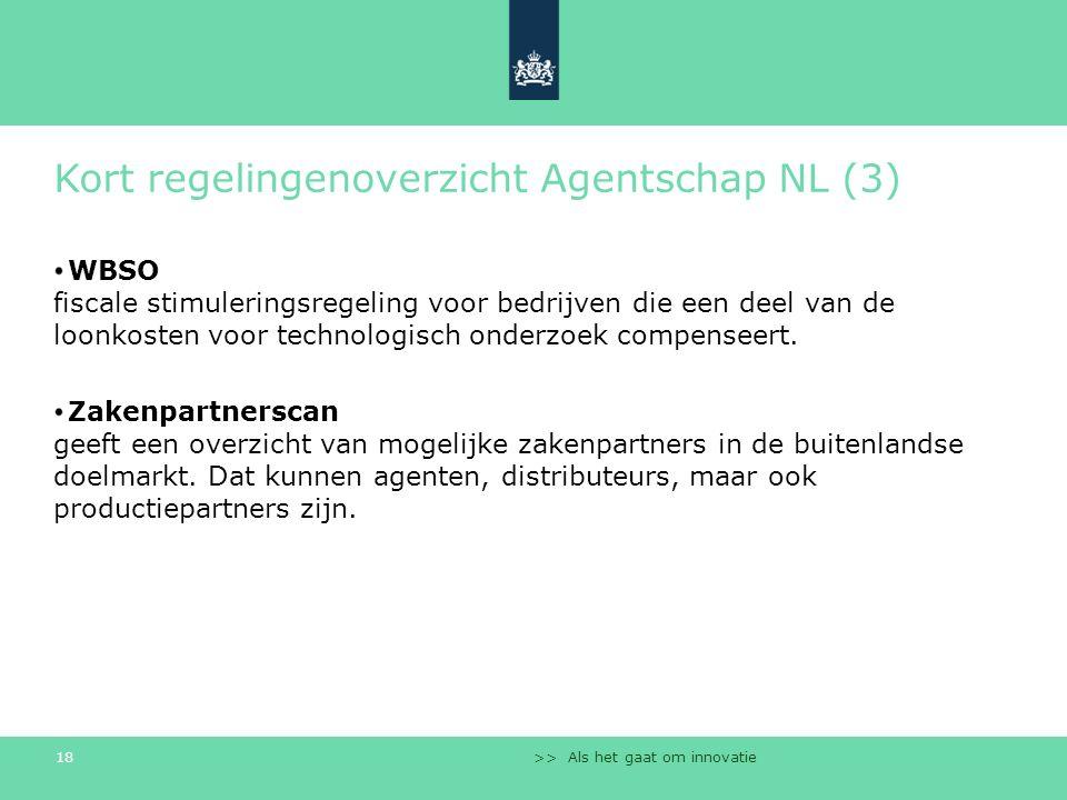 >> Als het gaat om innovatie 18 Kort regelingenoverzicht Agentschap NL (3) WBSO fiscale stimuleringsregeling voor bedrijven die een deel van de loonko
