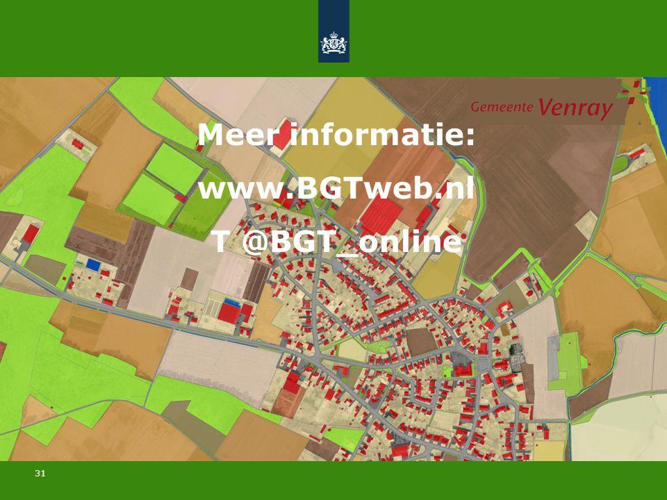 31 Meer informatie: www.BGTweb.nl T @BGT_online