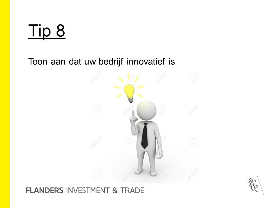 Tip 8 Toon aan dat uw bedrijf innovatief is
