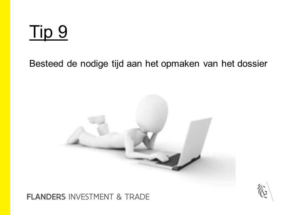Tip 9 Besteed de nodige tijd aan het opmaken van het dossier