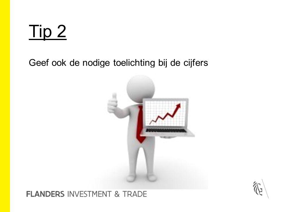 Tip 2 Geef ook de nodige toelichting bij de cijfers