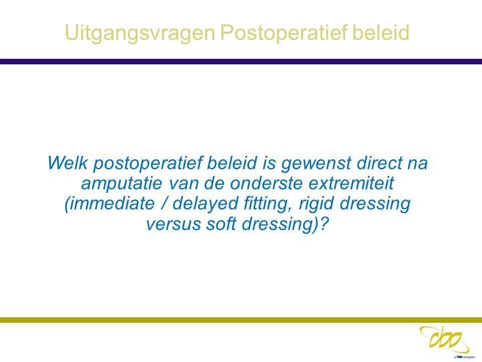 Uitgangsvragen Postoperatief beleid Welk postoperatief beleid is gewenst direct na amputatie van de onderste extremiteit (immediate / delayed fitting,