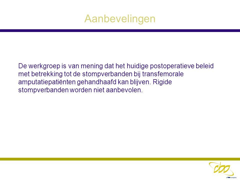 Aanbevelingen De werkgroep is van mening dat het huidige postoperatieve beleid met betrekking tot de stompverbanden bij transfemorale amputatiepatiënt