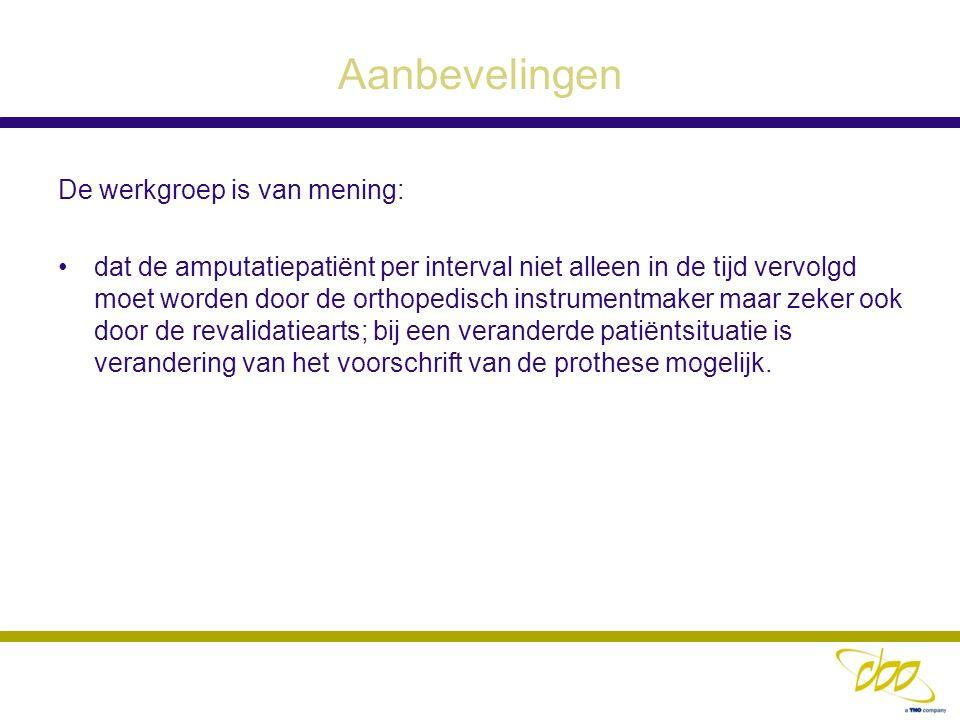 Aanbevelingen De werkgroep is van mening: dat de amputatiepatiënt per interval niet alleen in de tijd vervolgd moet worden door de orthopedisch instru