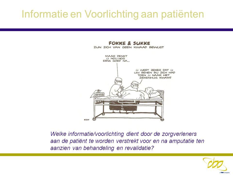 Informatie en Voorlichting aan patiënten Welke informatie/voorlichting dient door de zorgverleners aan de patiënt te worden verstrekt voor en na amput