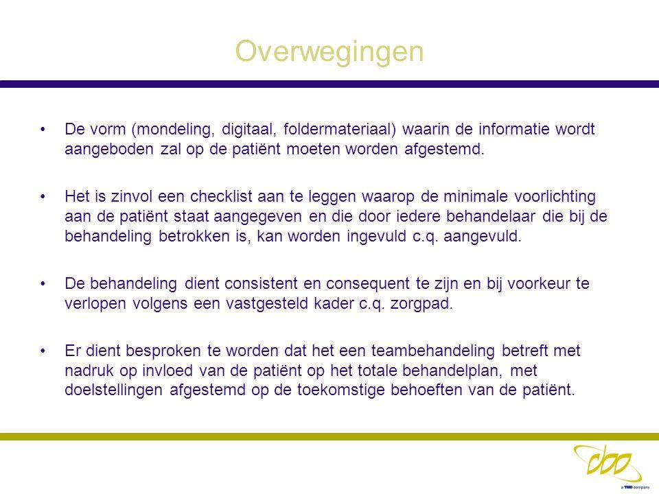 Overwegingen De vorm (mondeling, digitaal, foldermateriaal) waarin de informatie wordt aangeboden zal op de patiënt moeten worden afgestemd. Het is zi