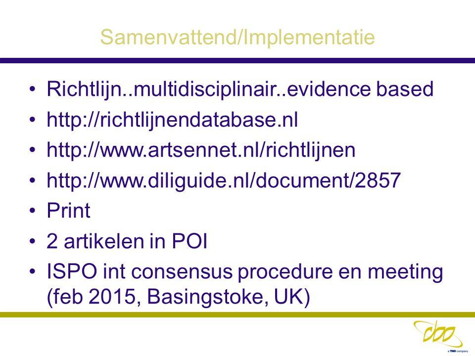 Samenvattend/Implementatie Richtlijn..multidisciplinair..evidence based http://richtlijnendatabase.nl http://www.artsennet.nl/richtlijnen http://www.d