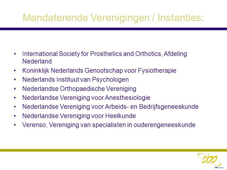 Mandaterende Verenigingen / Instanties: International Society for Prosthetics and Orthotics, Afdeling Nederland Koninklijk Nederlands Genootschap voor