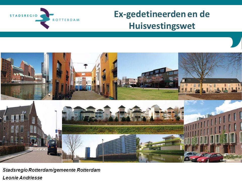 Ex-gedetineerden en de Huisvestingswet Stadsregio Rotterdam/gemeente Rotterdam Leonie Andriesse