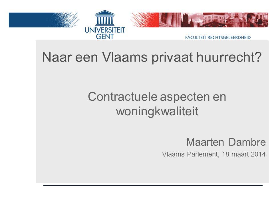 Naar een Vlaams privaat huurrecht.