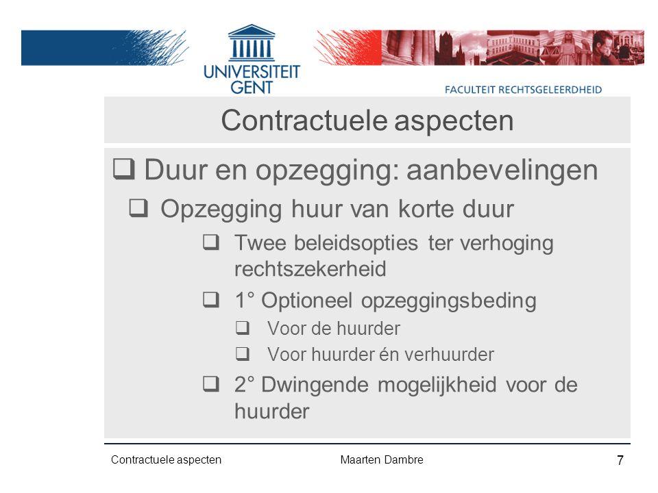 Contractuele aspecten  Duur en opzegging - aanbevelingen  Huur van korte duur  Sanctie i.g.v.