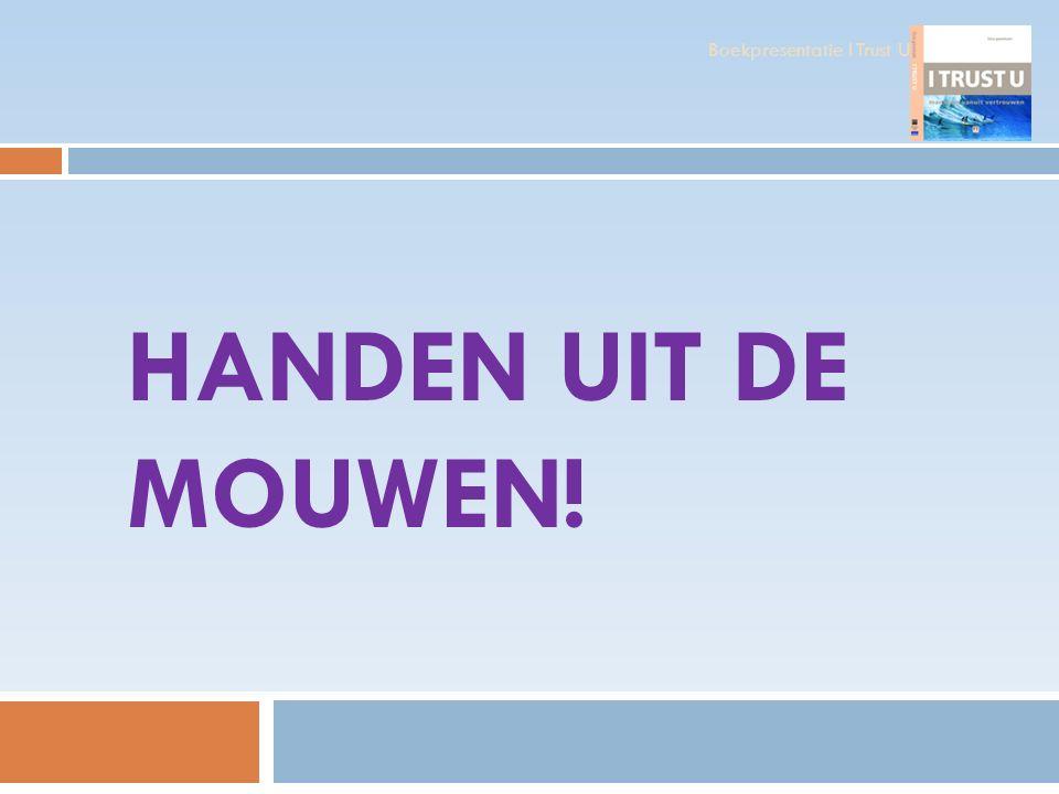 HANDEN UIT DE MOUWEN! Boekpresentatie I Trust U
