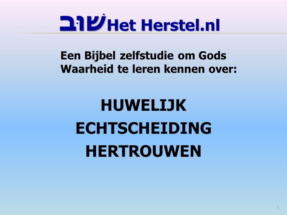 Een Bijbel zelfstudie om Gods Waarheid te leren kennen over: HUWELIJK ECHTSCHEIDING HERTROUWEN 1