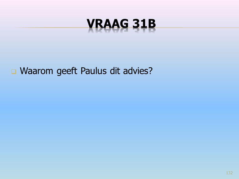  Waarom geeft Paulus dit advies? 132