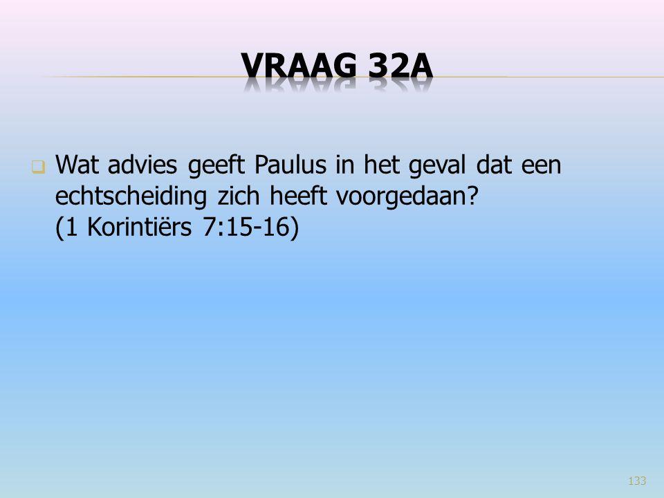  Wat advies geeft Paulus in het geval dat een echtscheiding zich heeft voorgedaan? (1 Korintiërs 7:15-16) 133