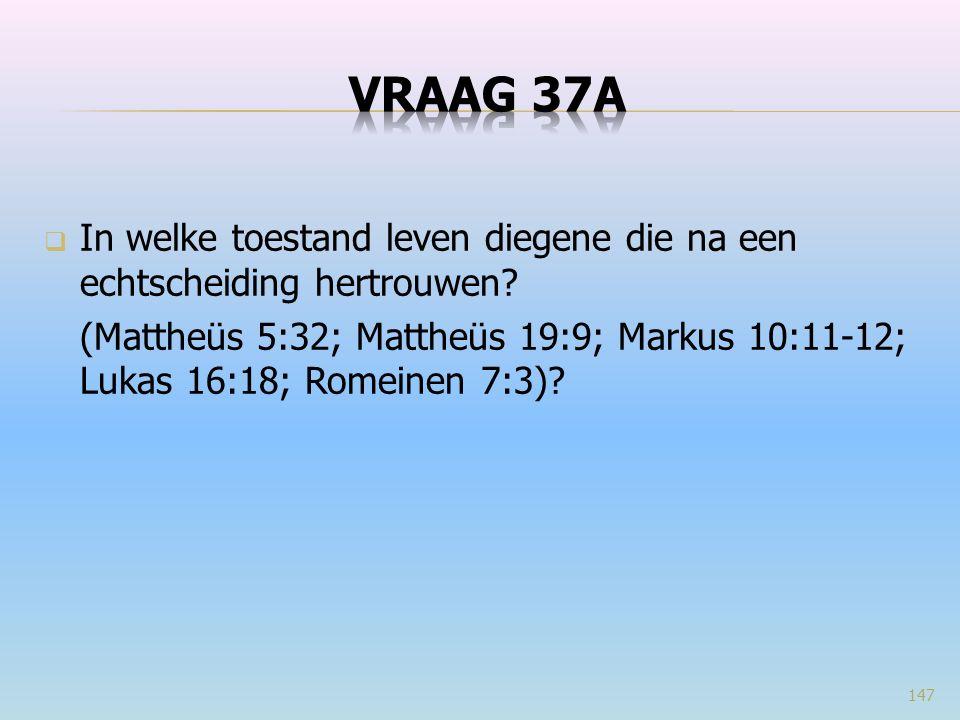  In welke toestand leven diegene die na een echtscheiding hertrouwen? (Mattheüs 5:32; Mattheüs 19:9; Markus 10:11-12; Lukas 16:18; Romeinen 7:3)? 147