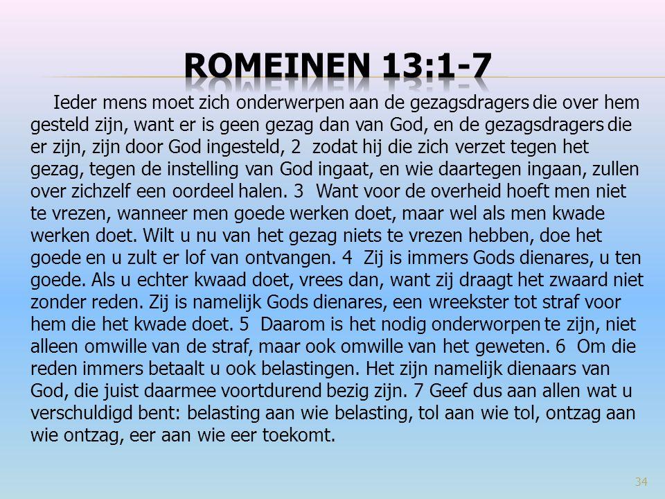 Ieder mens moet zich onderwerpen aan de gezagsdragers die over hem gesteld zijn, want er is geen gezag dan van God, en de gezagsdragers die er zijn, z