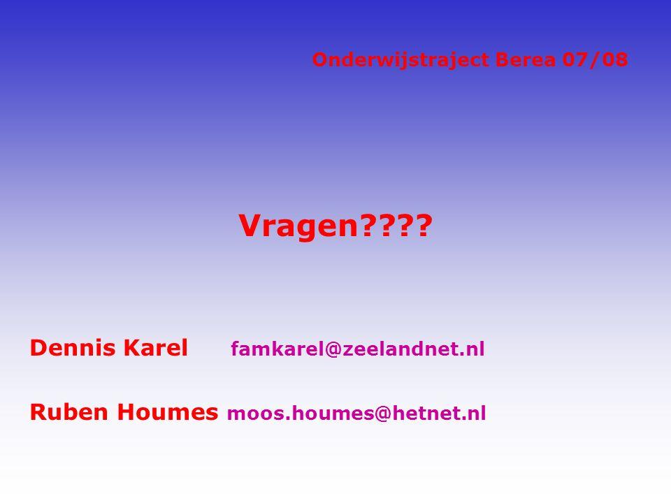 Onderwijstraject Berea 07/08 Vragen .
