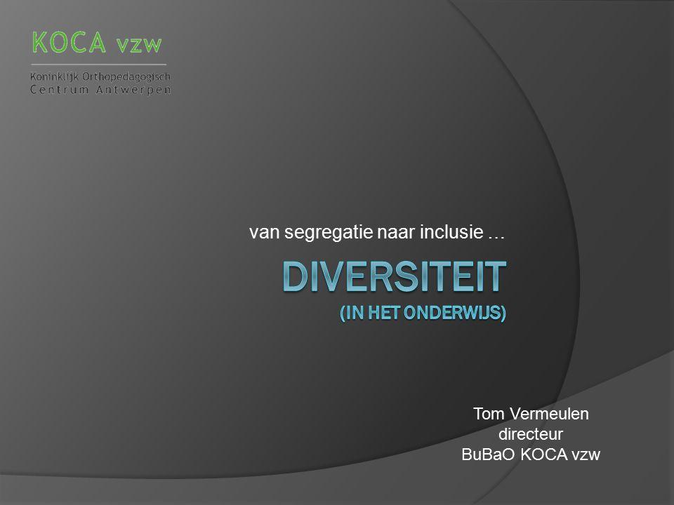 van segregatie naar inclusie … Tom Vermeulen directeur BuBaO KOCA vzw