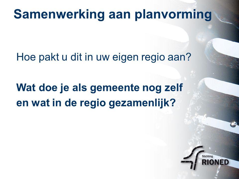 Praktijkvoorbeeld: samenwerking vGRP Gezamenlijk proces om te komen tot: 6 nieuwe vGRP's 1 werkeenheidszuiveringsplan (WEZP) 1 overkoepelend afvalwaterplan