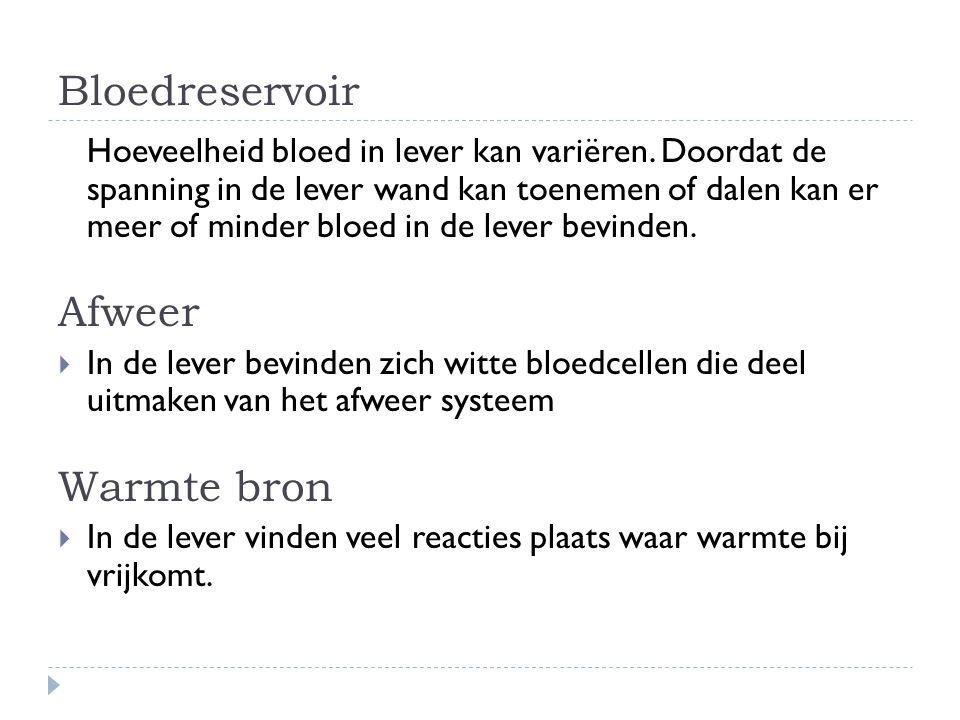 Bloedreservoir Hoeveelheid bloed in lever kan variëren. Doordat de spanning in de lever wand kan toenemen of dalen kan er meer of minder bloed in de l