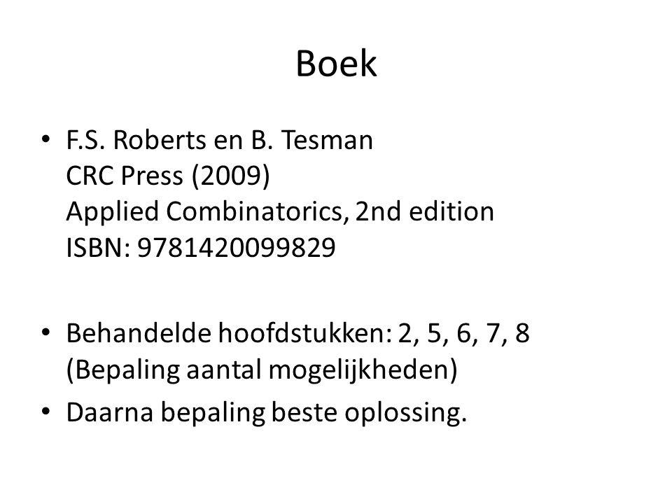Boek F.S. Roberts en B. Tesman CRC Press (2009) Applied Combinatorics, 2nd edition ISBN: 9781420099829 Behandelde hoofdstukken: 2, 5, 6, 7, 8 (Bepalin
