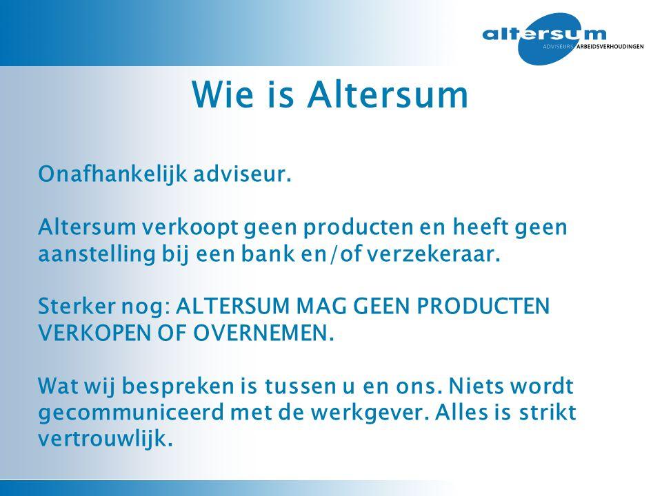 Wie is Altersum Onafhankelijk adviseur. Altersum verkoopt geen producten en heeft geen aanstelling bij een bank en/of verzekeraar. Sterker nog: ALTERS