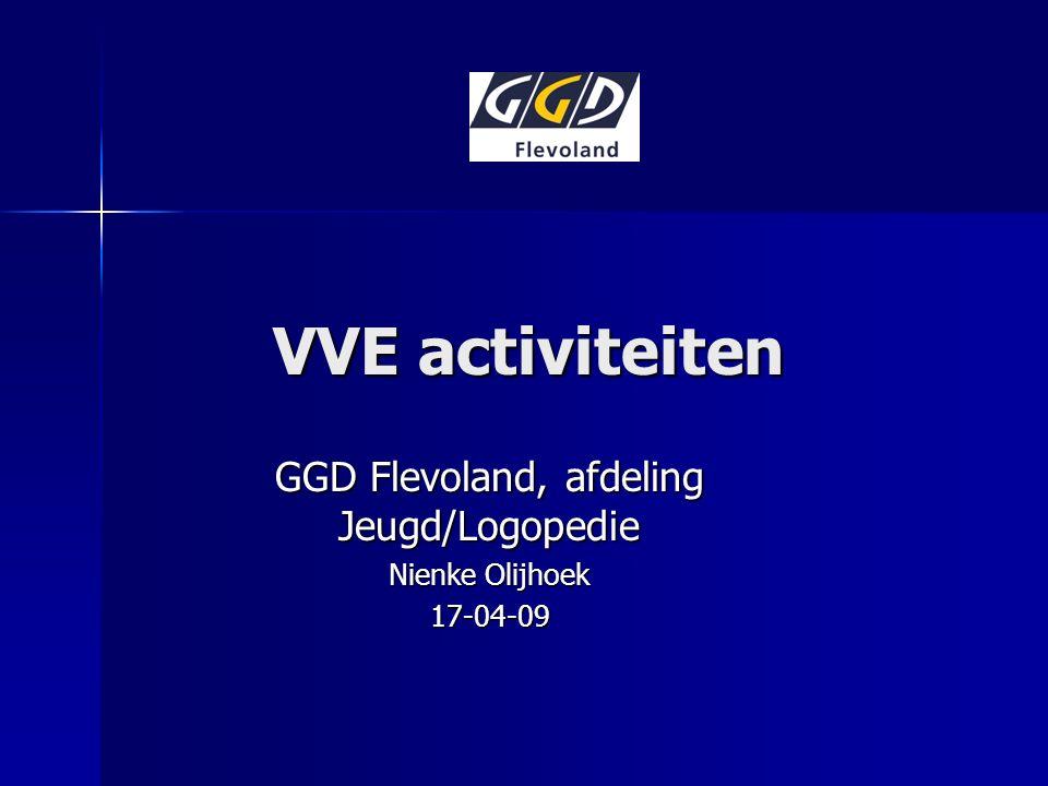 VVE activiteiten GGD Flevoland, afdeling Jeugd/Logopedie Nienke Olijhoek 17-04-09