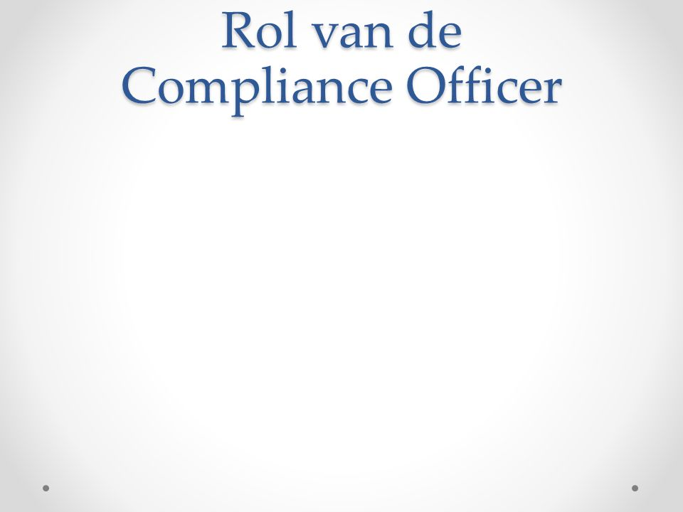 Rol van de Compliance Officer